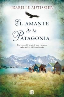El amante de la Patagonia de Isabelle Autissier