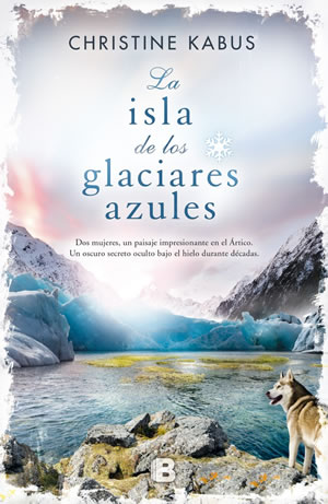 La isla de los glaciares azules de Christine Kabus