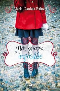 Más guapa imposible de Maria Daniela Raineri